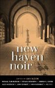 Cover-Bild zu Bloom, Amy (Hrsg.): New Haven Noir (eBook)