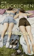 Cover-Bild zu Bloom, Amy: Wir Glücklichen