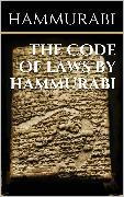 Cover-Bild zu The code of laws by Hammurabi (eBook) von Hammurabi, Hammurabi