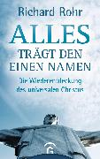 Cover-Bild zu Alles trägt den einen Namen (eBook) von Rohr, Richard