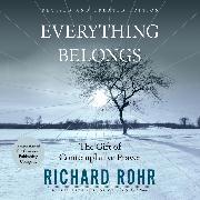 Cover-Bild zu Everything Belongs - The Gift of Contemplative Prayer (Unabridged) (Audio Download) von Rohr, Richard