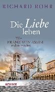 Cover-Bild zu Die Liebe leben (eBook) von Rohr, Richard