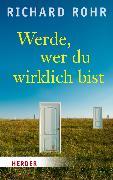 Cover-Bild zu Werde, wer du wirklich bist (eBook) von Rohr, Richard