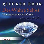 Cover-Bild zu Das Wahre Selbst (Audio Download) von Rohr, Richard