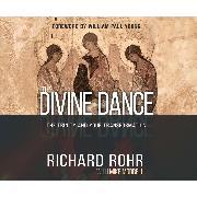 Cover-Bild zu The Divine Dance - The Trinity and Your Transformation (Unabridged) (Audio Download) von Rohr, Richard