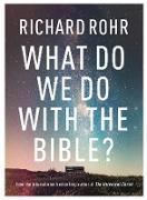 Cover-Bild zu What Do We Do With the Bible? (eBook) von Rohr, Richard