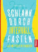 Cover-Bild zu Schlank durch Intervallfasten (eBook) von Snowdon, Bettina