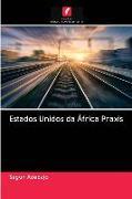 Cover-Bild zu Estados Unidos da África Praxis von Adebajo, Segun