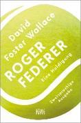 Cover-Bild zu Foster Wallace, David: Roger Federer (eBook)