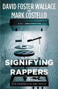 Cover-Bild zu Wallace, David Foster: Signifying Rappers (eBook)