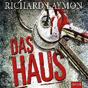 Cover-Bild zu Das Haus (Audio Download) von Laymon, Richard