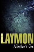 Cover-Bild zu Allhallow's Eve (eBook) von Laymon, Richard