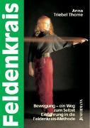 Cover-Bild zu Feldenkrais: Bewegung - ein Weg zum Selbst von Triebel Thome, Anna
