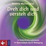 Cover-Bild zu Dreh dich und versteh dich von Walterspiel, Beatriz