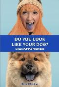 Cover-Bild zu Gethings, Gerrard: Do You Look Like Your Dog? The Book
