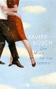 Cover-Bild zu Der Mann meines Lebens (eBook) von Bosch, Xavier