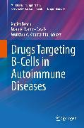 Cover-Bild zu Drugs Targeting B-Cells in Autoimmune Diseases (eBook) von Ramos-Casals, Manuel (Hrsg.)
