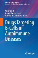 Cover-Bild zu Drugs Targeting B-Cells in Autoimmune Diseases von Bosch, Xavier (Hrsg.)