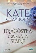 Cover-Bild zu Clayborn, Kate: Dragostea e scrisa în semne (eBook)