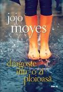 Cover-Bild zu Moyes, Jojo: Dragoste într-o zi ploioasa (eBook)