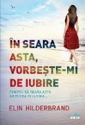 Cover-Bild zu Hilderbrand, Elin: În seara asta, vorbe¿te-mi de iubire (eBook)