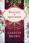 Cover-Bild zu Brown, Carolyn: Secrete si speran¿e (eBook)