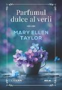 Cover-Bild zu Taylor, Mary Ellen: Parfumul dulce al verii (eBook)