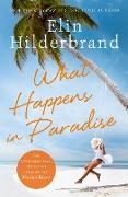 Cover-Bild zu Hilderbrand, Elin: What Happens in Paradise (eBook)