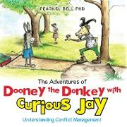 Cover-Bild zu The Adventures of Dooney the Donkey with Curious Jay (eBook) von Bell PhD, Pearnel