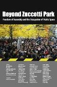 Cover-Bild zu Beyond Zuccotti Park: Freedom of Assembly and the Occupation of Public Space von Shiffman, Ronald (Hrsg.)