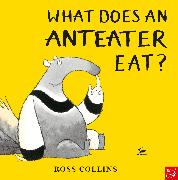 Cover-Bild zu Collins, Ross: What Does An Anteater Eat?