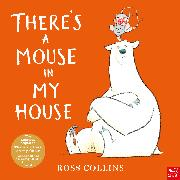 Cover-Bild zu Collins, Ross: There's a Mouse in My House