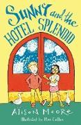 Cover-Bild zu Moore, Alison: Sunny and the Hotel Splendid (eBook)