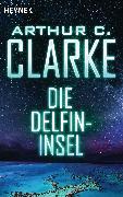 Cover-Bild zu Clarke, Arthur C.: Die Delfininsel (eBook)