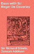 Cover-Bild zu Days with Sir Roger De Coverley (eBook) von Addison, Joseph