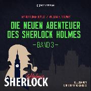 Cover-Bild zu Die neuen Abenteuer des Sherlock Holmes - (Ungekürzt) (Audio Download)