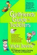 Cover-Bild zu The Girlfriends' Guide to Toddlers von Iovine, Vicki
