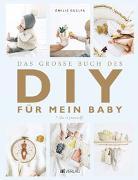 Cover-Bild zu Das grosse Buch des DIY für mein Baby von Guelpa, Émilie