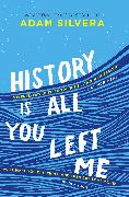 Cover-Bild zu History Is All You Left Me von Silvera, Adam