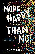 Cover-Bild zu More Happy Than Not von Silvera, Adam