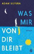 Cover-Bild zu Was mir von dir bleibt (eBook) von Silvera, Adam