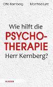 Cover-Bild zu Was hilft Psychotherapie, Herr Kernberg?