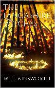 Cover-Bild zu The Lancashire Witches (eBook) von Harrison Ainsworth, William