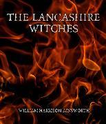 Cover-Bild zu The Lancashire Witches (eBook) von Ainsworth, William Harrison