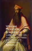 Cover-Bild zu Cardinal Pole Or the Days of Philip and Mary (eBook) von Ainsworth, William Harrison