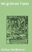 Cover-Bild zu Im grünen Tann (eBook) von Achleitner, Arthur