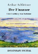 Cover-Bild zu Der Finanzer (eBook) von Arthur Achleitner