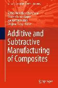 Cover-Bild zu Gupta, Munish Kumar (Hrsg.): Additive and Subtractive Manufacturing of Composites (eBook)