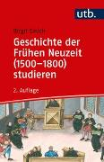 Cover-Bild zu Emich, Birgit: Geschichte der Frühen Neuzeit (1500-1800) studieren