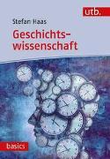 Cover-Bild zu Haas, Stefan: Geschichtswissenschaft